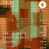 Концерт The Jossers+Paper Planet+Donors