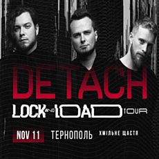 Концерт гурту Detach в рамках туру Lock and Load Tour